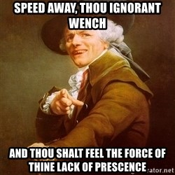Joseph Ducreux - Speed away, thou ignorant wench and thou shalt feel the force of thine lack of prescence