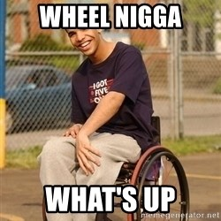 Drake Wheelchair - WHEEL NIGGA WHAT'S UP