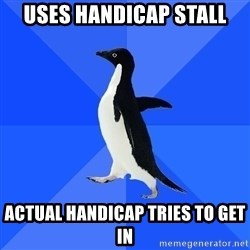 Socially Awkward Penguin - uses handicap stall actual handicap tries to get in