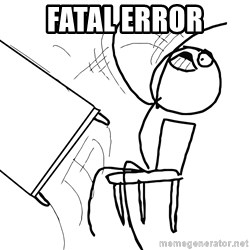 Desk Flip Rage Guy - FATAL ERROR