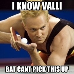 Table Tennis Player - i know valli  bat cant pick this up
