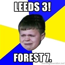 Leeds Kid - Leeds 3! forest 7.