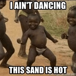 Third World Success - i ain't dancing this sand is hot