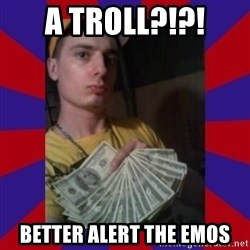 derpy dale - A troll?!?! Better Alert the Emos