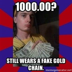 derpy dale - 1000.00? STILL WEARS A FAKE GOLD CHAIN.