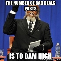 Rent is too dam high - The number of bad deals posts is to dam high