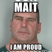 son i am disappoint - Mait i am proud