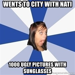Annoying Facebook Girl - Wents to city with nATI 1000 ugly pictures with SUNGLASSES