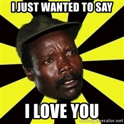 KONY THE PIMP - i just wanted to say i love you
