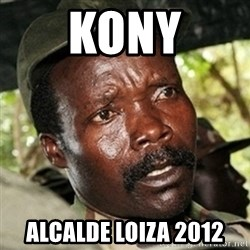 Good Guy Joe Kony - Kony Alcalde loiza 2012