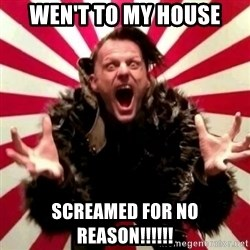 Advice Zoog - Wen't to my House screamed for no reason!!!!!!