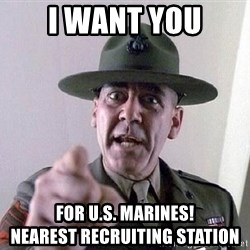 Military logic - I want you for u.s. Marines!                nearest recruiting station