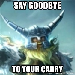 Olaf League of Legends - SAY GOODBYE TO YOUR CARRY