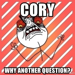 iHate - Cory Why Another question?