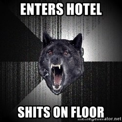 Insanity Wolf - ENTERS HOTEL SHITS ON FLOOR