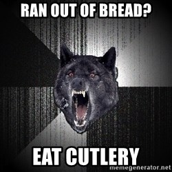 Insanity Wolf - RAN OUT OF BREAD? EAT CUTLERY