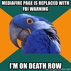 Paranoid Parrot - MEDIAFIRE PAGE IS REPLACED WITH FBI WARNING I'M ON DEATH ROW