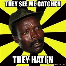 KONY THE PIMP - They see me catchi'n they hati'n