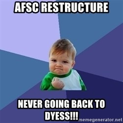 Success Kid - Afsc restructure never going back to dyess!!!