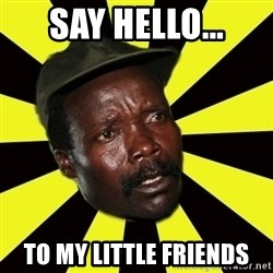 KONY THE PIMP - say hello... to my little friends