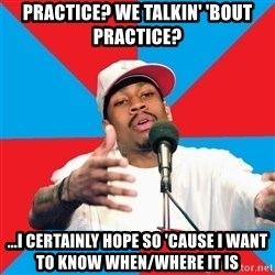Allen Iverson - Practice? we talkin' 'bout practice? ...i certainly hope so 'cause i want to know when/where it is