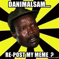 KONY THE PIMP - danimalsam.... RE-POST my meme  ?