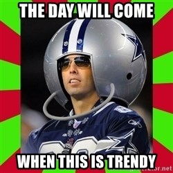Annoying Sports Fan - the day will come when this is trendy