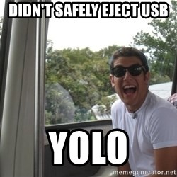 YOLO Kid - Didn't safely eject usb yolo