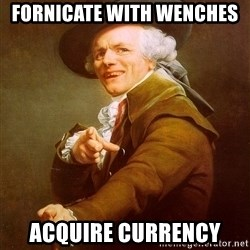 Joseph Ducreux - FORNICATE with wenches  ACQUIRE currency