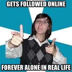 Cool Scottish Girl - gets followed online forever alone in real life