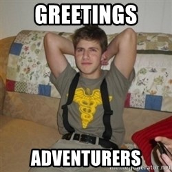 Jake Bell: Stoner - greetings adventurers
