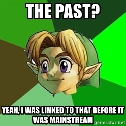 Hipster Link - the past? yeah, i was linked to that before it was mainstream