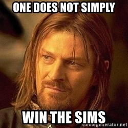 Boromir - one does not simply win the sims