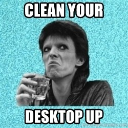 Disturbed Bowie - Clean your desktop up