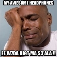 cryingblackman - my awesome headphones fe w7da bigt ma $3'ala !!