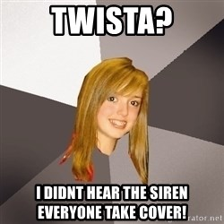 Musically Oblivious 8th Grader - twista? i didnt hear the siren everyone take cover!