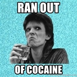Disturbed Bowie - RAN OUT OF COCAINE