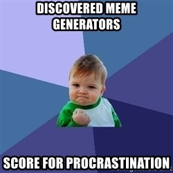 Success Kid - discovered meme generators score for procrastination