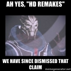 "Turian Councillor. - AH YES, ""HD REMAKES"" WE HAVE SINCE DISMISSED THAT CLAIM"