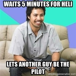 Nice Gamer Gary - Waits 5 minutes for heli lets another guy be the pilot