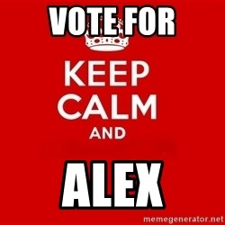 Keep Calm 2 - vote for alex
