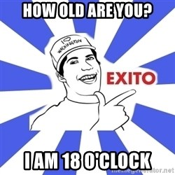 Exito Open English - HOW OLD ARE YOU? i am 18 O'CLOCK