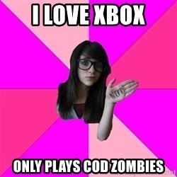 Idiot Nerd Girl - I love xbox Only plays Cod Zombies