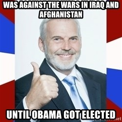 Idiot Anti-Communist Guy - Was against the wars in iraq AND AFGHANISTAN UNTIL OBAMA GOT ELECTED