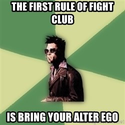 Disruptive Durden - the first rule of fight club is bring your alter ego