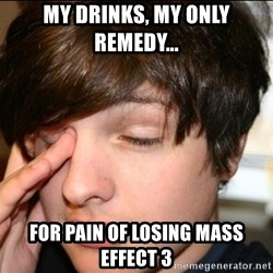 Sleepy Sam Webb - My drinks, my only remedy... for pain of losing mass effect 3