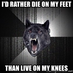 Insanity Wolf - I'd RAther die on my feet than live on my knees