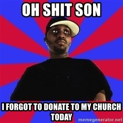 Sensitive Gangsta - oh shit son i forgot to donate to my church today