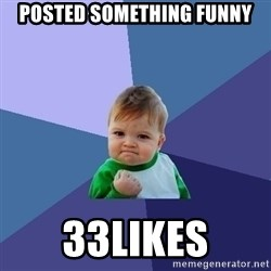 Success Kid - posted something funny 33likes