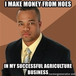 Successful Black Man - I make money from hoes in my successful agriculture business